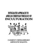 Integrated Approach To African Christian Theology Of Inculturation