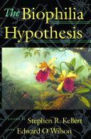 The Biophilia Hypothesis