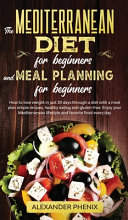 The Mediterranean Diet for Beginners and Meal Planning for Beginners