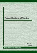 Powder Metallurgy of Titanium