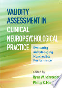 Validity Assessment In Clinical Neuropsychological Practice