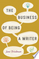 """""""The Business of Being a Writer"""" by Jane Friedman"""