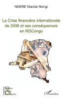 La Crise financière internationale de 2008 et ses conséquences en RDCongo Book