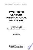 Twentieth Century International Relations: Beyond the twentieth century