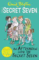 Secret Seven Colour Short Stories: An Afternoon With the Secret Seven