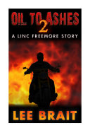 Oil to Ashes 2 (Linc Freemore, Apocalyptic Science Fiction Story) ebook