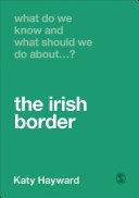 What Do We Know and What Should We Do About the Irish Border
