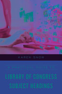 A Practical Guide to Library of Congress Subject Headings