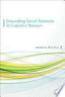 Grounding Social Sciences In Cognitive Sciences Book PDF