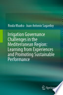 Irrigation Governance Challenges in the Mediterranean Region: Learning from Experiences and Promoting Sustainable Performance