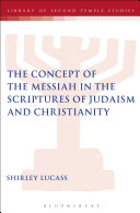 The Concept of the Messiah in the Scriptures of Judaism and Christianity Pdf/ePub eBook