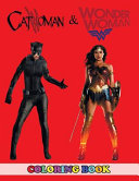 Catwoman and Wonder Woman Coloring Book Book PDF