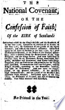 The National Covenant  Or the Confession of Faith  of the Kirk of Scotland