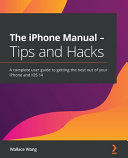 The IPhone Manual   Tips and Hacks