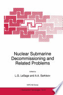 Nuclear Submarine Decommissioning and Related Problems