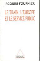Train, l'Europe et le Service public (Le)