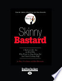 """Skinny Bastard: A Kick-in-the-Ass for Real Men Who Want to Stop Being Fat and Start Getting Buff"" by Rory Freedman, Kim Barnouin"