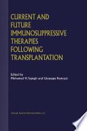 Current and Future Immunosuppressive Therapies Following Transplantation