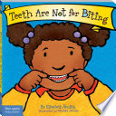 """Teeth Are Not for Biting"" by Elizabeth Verdick, Marieka Heinlen"
