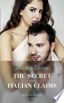 The Secret The Italian Claims Mills Boon Modern Secret Heirs Of Billionaires Book 14