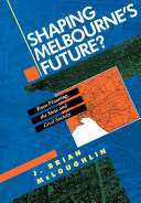 Shaping Melbourne s Future