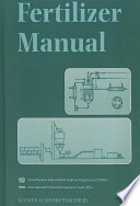 """Fertilizer Manual"" by UN Industrial Development Organization, Int'l Fertilizer Development Center"