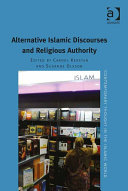 Alternative Islamic Discourses and Religious Authority