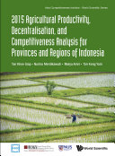 2015 Agricultural Productivity  Decentralisation  And Competitiveness Analysis For Provinces And Regions Of Indonesia