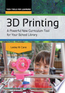 3D Printing  A Powerful New Curriculum Tool for Your School Library