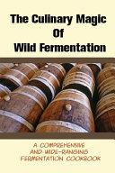 The Culinary Magic Of Wild Fermentation Book
