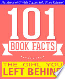 The Girl You Left Behind - 101 Amazingly True Facts You Didn't Know