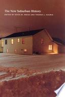 """The New Suburban History"" by Kevin Michael Kruse, Kevin M. Kruse, Thomas J. Sugrue"