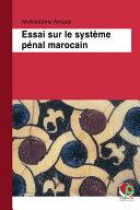 Essai sur le système pénal marocain