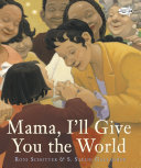 Mama, I'll Give You the World