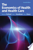 """""""The Economics of Health and Health Care: Pearson New International Edition"""" by Sherman Folland, Allen Charles Goodman, Miron Stano"""