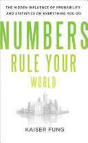Numbers Rule Your World: The Hidden Influence of ...