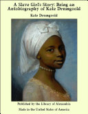 A Slave Girl's Story: Being an Autobiography of Kate Drumgoold Pdf/ePub eBook