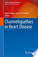 Channelopathies in Heart Disease