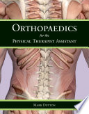 """Orthopaedics for the Physical Therapist Assistant"" by Mark Dutton"