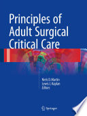 """Principles of Adult Surgical Critical Care"" by Niels D. Martin, Lewis J. Kaplan"
