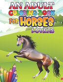 An Adult Coloring Book For Horse Lovers Book PDF
