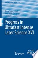 Progress in Ultrafast Intense Laser Science XVI