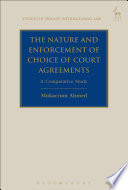 The Nature and Enforcement of Choice of Court Agreements  : A Comparative Study