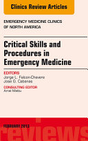 Critical Skills and Procedures in Emergency Medicine  An Issue of Emergency Medicine Clinics   E Book