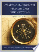 """The Strategic Management of Health Care Organizations"" by Peter M. Ginter"