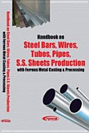 Handbook on Steel Bars, Wires, Tubes, Pipes, S.S. Sheets Production with Ferrous Metal Casting & Processing Pdf/ePub eBook