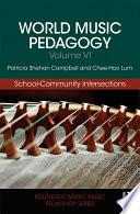 World Music Pedagogy  Volume VI  School Community Intersections