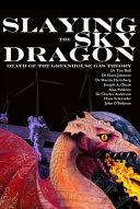 Slaying the Sky Dragon - Death of the Greenhouse Gas Theory [Pdf/ePub] eBook