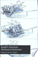 Knight s American Mechanical Dictionary Book PDF