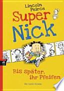 Super Nick - Bis später, ihr Pfeifen!